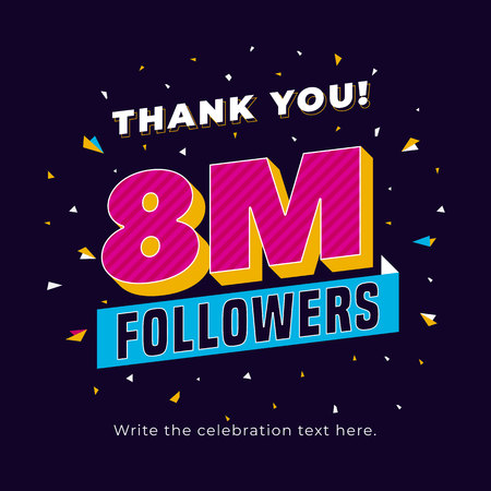 8m followers, eight million followers social media post background template. Creative celebration typography design with confetti ornament for online website banner, poster, card.