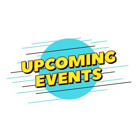 Upcoming events vector text. Pop style typography design for printed poster headline or website banner.