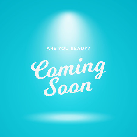 Coming soon poster background vector design. Light blue backdrop with bright spotlight and calligraphy text illustration.