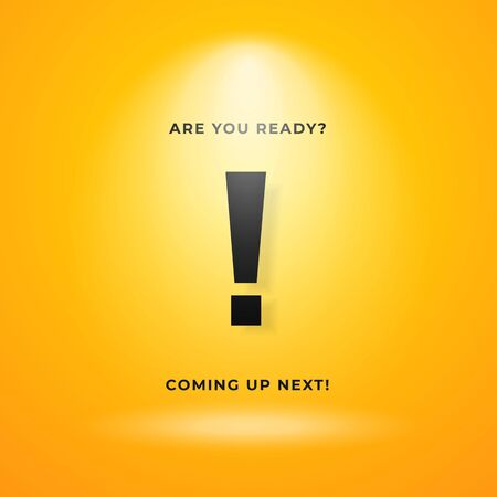 Coming up next warning poster background. Yellow backdrop with bright spotlight and exclamation mark text vector illustration. Ilustração