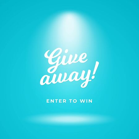 Giveaway time poster background. Blue backdrop with spotlight vector illustration and calligraphy text