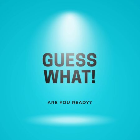 Guess what is coming out poster background template. Blue backdrop with spotlight vector illustration and typography text.