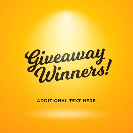 Giveaway winners announcement simple poster background template. Yellow backdrop with spotlight vector and calligraphy text illustration.