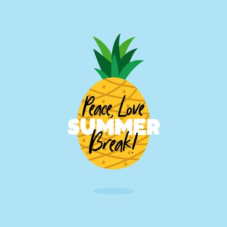 Peace Love Summer Break quote text poster with pineapple background for tropical fruit vector illustration.