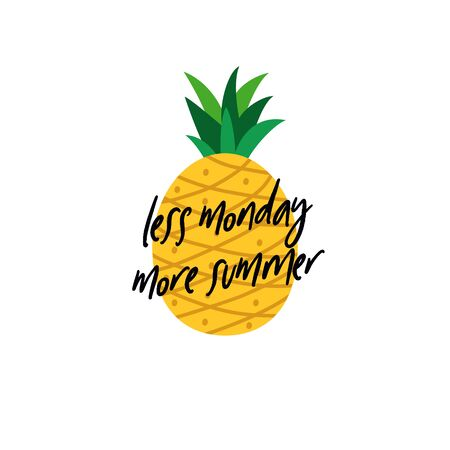 Less monday more summer quote text with pineapple background for tropical fruit vector illustration Çizim