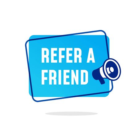 Refer a friend vector label design with megaphone icon. modern look style illustration for internet marketing promotion banner.