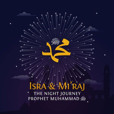 Al Isra Wal Miraj The Night Journey of prophet Muhammad poster template with mosque vector illustration background. Translation: The Ascension of Muhammad Pbuh
