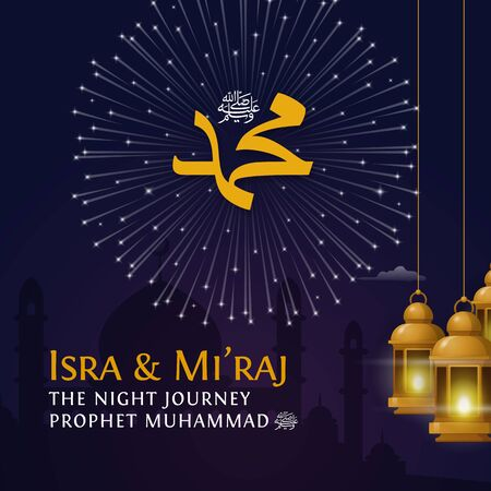 Isra Miraj The Night Journey of prophet Muhammad poster template with traditional lantern lamp vector illustration background. Translation: The Ascension of Muhammad Pbuh
