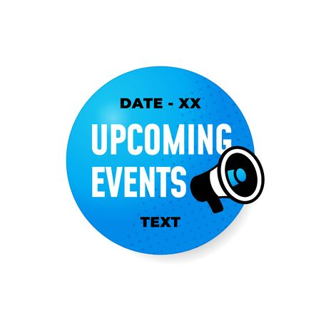 Upcoming events modern look badge label design with megaphone loudspeaker vector icon illustration.