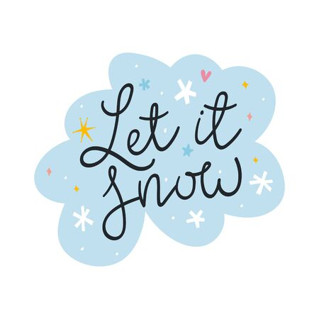 Christmas lettering phrase Let it snow with blue background and hand drawn snowflakes and doodles. Good as sticker, card, banner or poster. Handwritten text for greeting card.