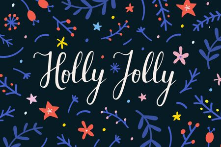 Christmas vector banner or greeting card with handwritten script lettering. Cute hand drawn cartoon style, holly jolly phrase decorated with doodles on floral seasonal  background.