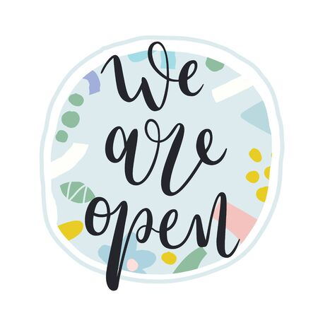 We are open signboard, colorful banner with modern abstract illustrations and handwritten lettering. Contemporary hand drawn art, bounce calligraphic, good as print for shop, studio, saloon.