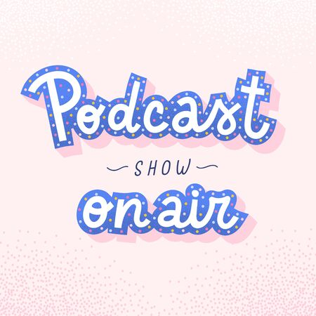 Podcast banner with lettering decorated with doodle hand drawn illustrations, vector typography banner with handwritten logo for podcasting show, pink feminine background