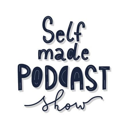 Self made podcast show lettering decorated with doodles, good as banner or poster, handwritten typography Vektorgrafik