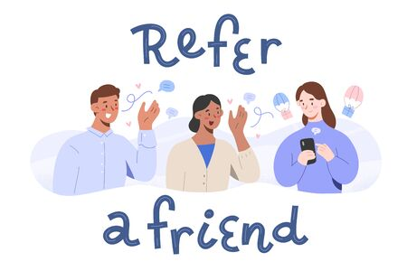 Refer program, mouth marketing concept, friends recommending company, sharing referral links getting reward, bonus loyalty program, happy cartoon characters, refer a friend, lettering banner