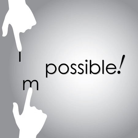 optimism: vector design of transforming impossible to possible by hand. this vector also represents positivity, optimism, never-say-die attitude, determination