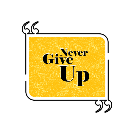 wisdom: never give up quote text bubble vector graphic design using black line Illustration
