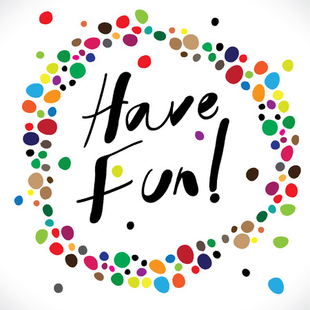 have fun: have fun hand written words on water color vector graphic. it can be used for wallpapers, greeting cards, etc