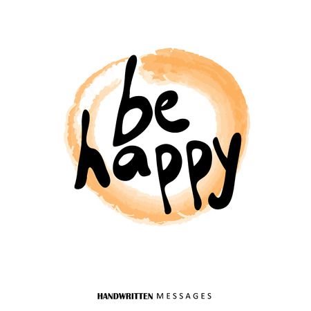 be happy: be happy hand written words on water color vector graphic. it can be used for wallpapers, greeting cards, etc