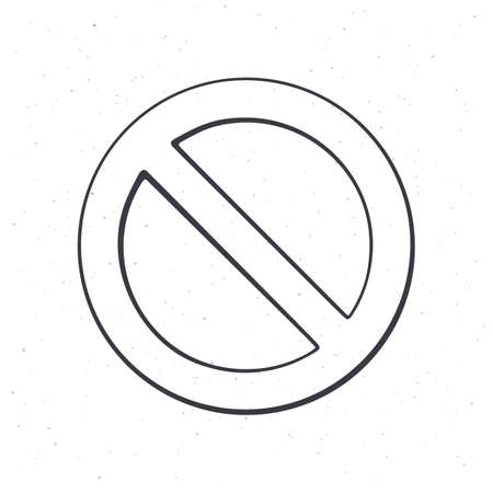General prohibition sign. Outline. Vector illustration. Circle with diagonal line through it. International no symbol. Hand drawn sketch. Isolated white background