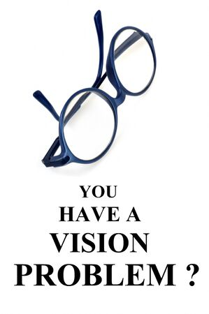You have a vision problem