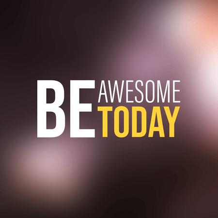 Be Awesome Today. Inspiration and motivation Quote Vektoros illusztráció