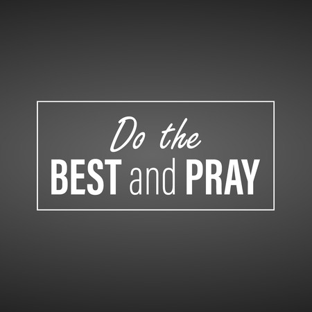Do the best and pray. Inspirational and motivation quote 向量圖像