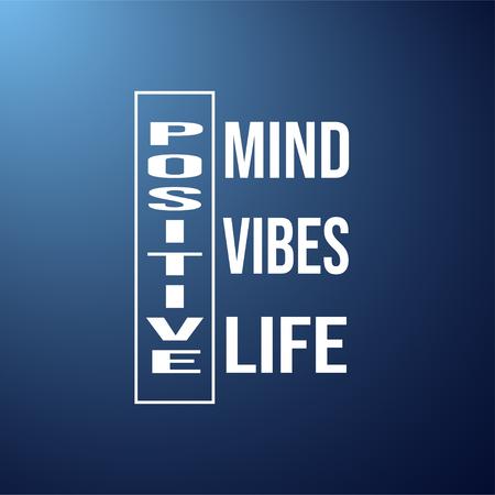 positive. Mind, vibes, life. Life quote with modern background vector illustration Illusztráció