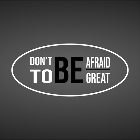 don't be afraid to be great. successful quote with modern background vector illustration