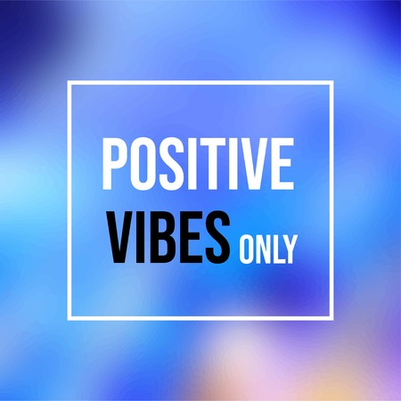 positive vibes only. Life quote with modern background vector illustration Ilustração