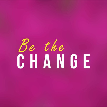 be the change. Life quote with modern background vector illustration 版權商用圖片 - 125537246