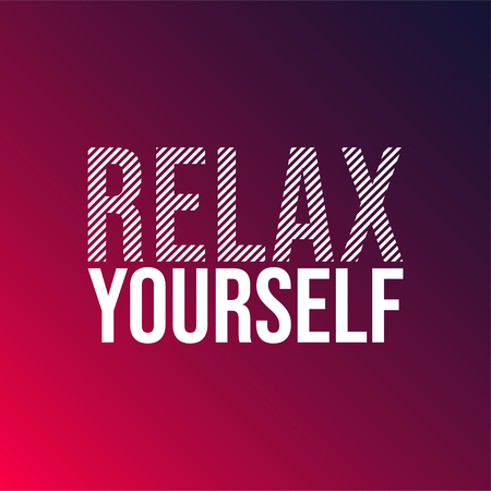 relax yourself. Life quote with modern background vector illustration