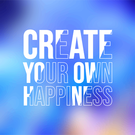 create your own happiness . successful quote with modern background vector illustration Ilustração