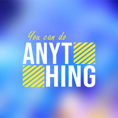 You can do anything. Life quote with modern background vector illustration Illustration