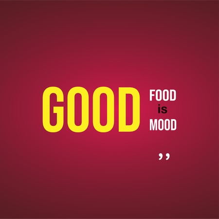 good food is good mood. Life quote with modern background vector illustration Ilustrace