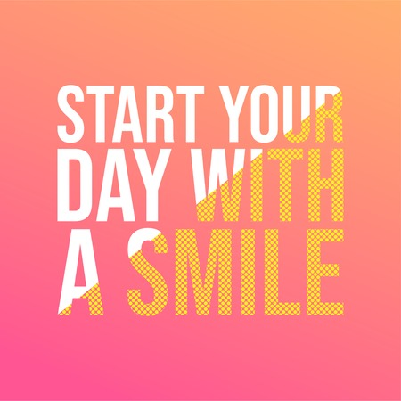 start your day with a smile. Life quote with modern background vector illustration