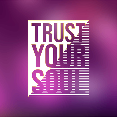 trust your soul. Life quote with modern background vector illustration Иллюстрация