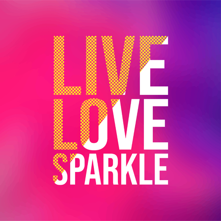 live love sparkle. Love quote with modern background vector illustration