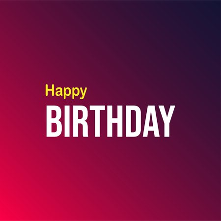 happy birthday. Life quote with modern background vector illustration