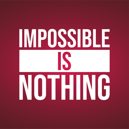 Impossible is nothing. successful quote with modern background vector illustration Vectores
