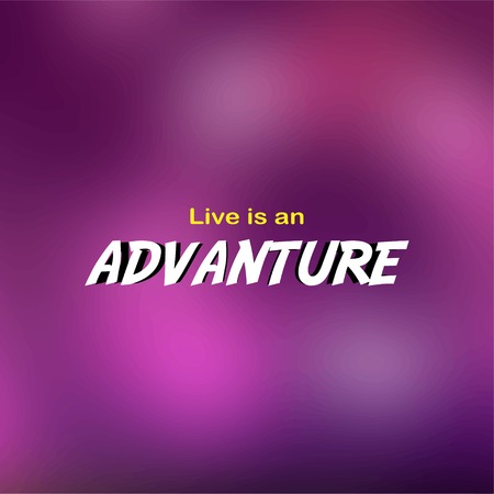 Live is an adventure. Life quote with modern background vector illustration Ilustração