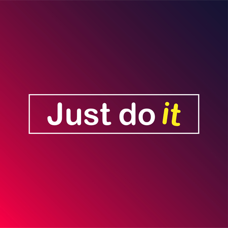 Just do it. successful quote with modern background vector illustration