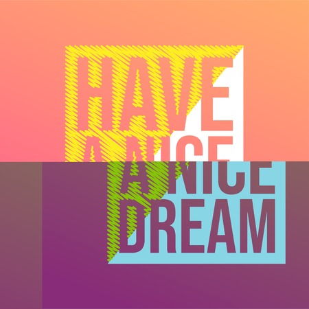 Have a nice dream. Life quote with modern background vector illustration