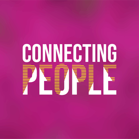 Connecting people. Life quote with modern background vector illustration 向量圖像