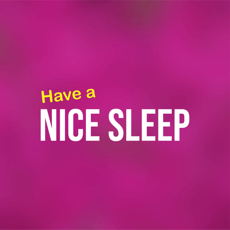 Have a nice sleep. Life quote with modern background vector illustration Ilustração