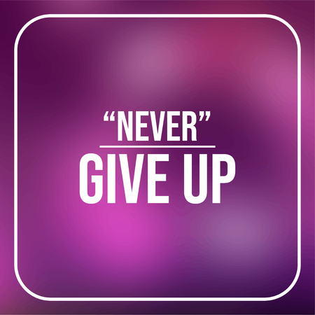 never give up. Life quote with modern background vector illustration Ilustração