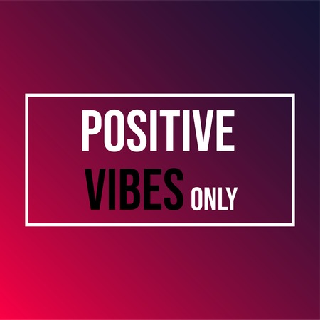 positive vibes only. Life quote with modern background vector illustration Illustration