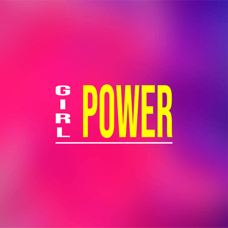 girl power. Life quote with modern background vector Illustration