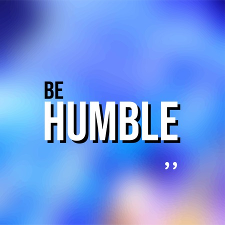 Be humble. Life quote with modern background vector illustration Illusztráció