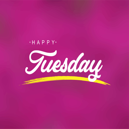 happy tuesday. Life quote with modern background vector illustration 向量圖像